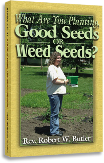 What Are You Planting, Good Seeds or Weed Seeds? (eBook)